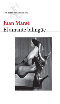 El Amante bilingüe. Juan Marsé.